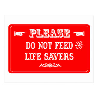 Do Not Feed The Life Savers Postcard