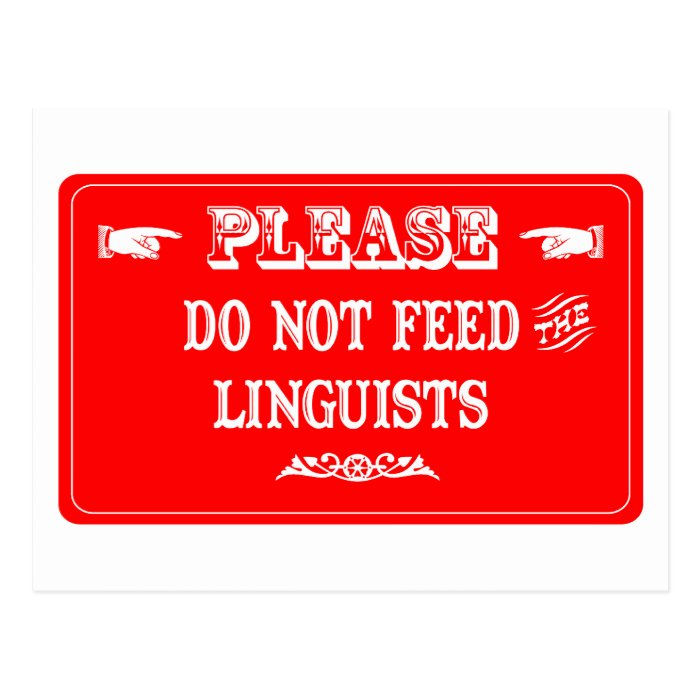 Do Not Feed The Linguists Postcard
