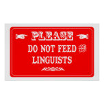 Do Not Feed The Linguists Posters