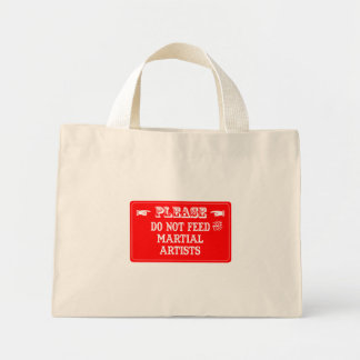 Do Not Feed The Martial Artists Tote Bags