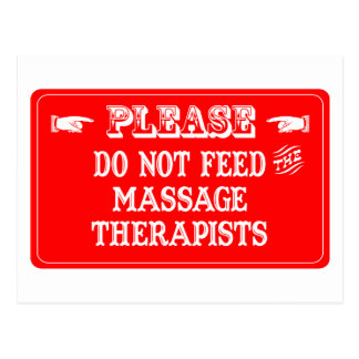 Do Not Feed The Massage Therapists Postcard