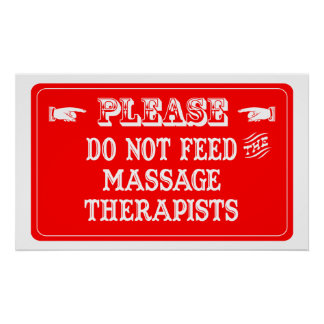 Do Not Feed The Massage Therapists Poster