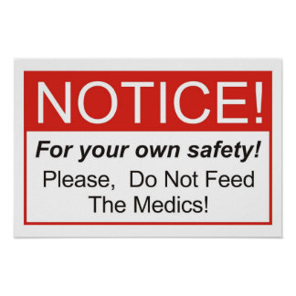 Do Not Feed The Medics! Poster