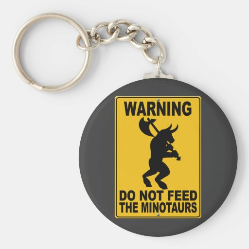 Do Not Feed the Minotaurs Keychain