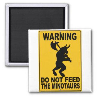 Do Not Feed the Minotaurs Fridge Magnet