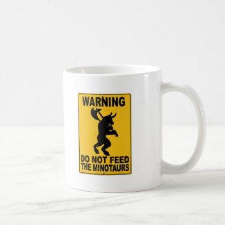 Do Not Feed the Minotaurs Coffee Mugs