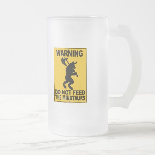Do Not Feed the Minotaurs 16 Oz Frosted Glass Beer Mug