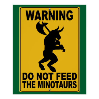 Do Not Feed the Minotaurs Poster