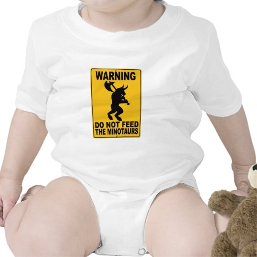 Do Not Feed the Minotaurs Tee Shirts