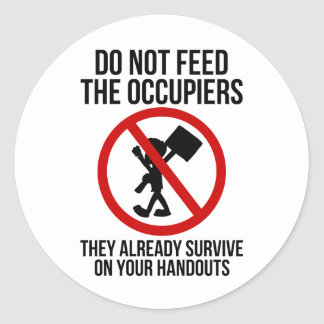 Do Not Feed The Occupiers Classic Round Sticker