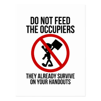 Do Not Feed The Occupiers Postcard