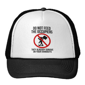 Do Not Feed The Occupiers Trucker Hat
