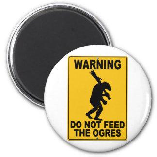 Do Not Feed the Ogres Fridge Magnet