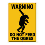 Do Not Feed the Ogres Postcard