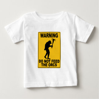 Do Not Feed the Orcs Baby T-Shirt