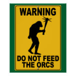 Do Not Feed the Orcs Posters