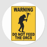 Do Not Feed the Orcs Round Stickers