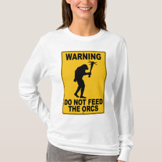 Do Not Feed the Orcs T-Shirt