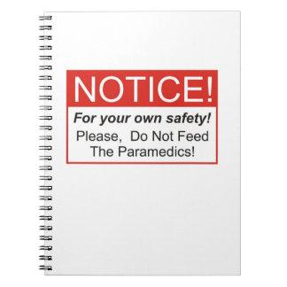 Do Not Feed The Paramedics! Spiral Notebook