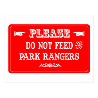 Do Not Feed The Park Rangers Postcard