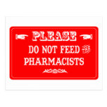Do Not Feed The Pharmacists Post Card