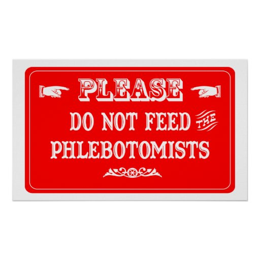 Do Not Feed The Phlebotomists Poster