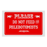 Do Not Feed The Phlebotomists Print