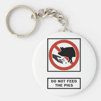 Do Not Feed the Pigs Highway Sign Keychain