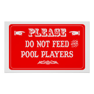 Do Not Feed The Pool Players Poster