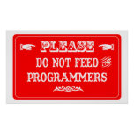 Do Not Feed The Programmers Posters