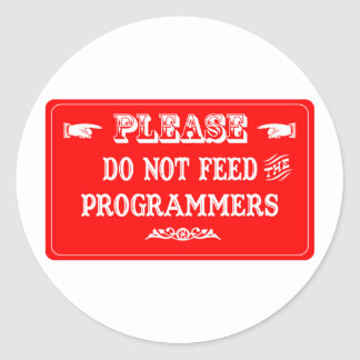 Do Not Feed The Programmers Stickers