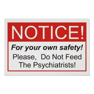 Do Not Feed The Psychiatrists! Poster
