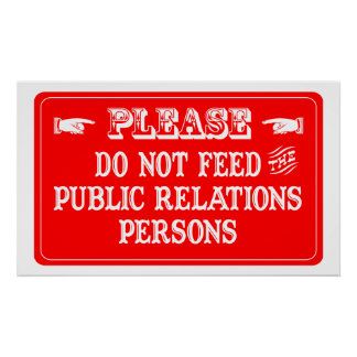 Do Not Feed The Public Relations Persons Poster