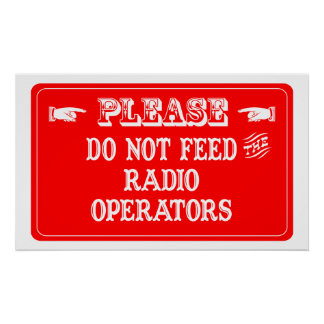 Do Not Feed The Radio Operators Poster