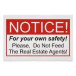Do Not Feed The Real Estate Agents! Print