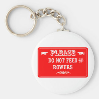 Do Not Feed The Rowers Basic Round Button Keychain