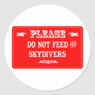 Do Not Feed The Skydivers Stickers