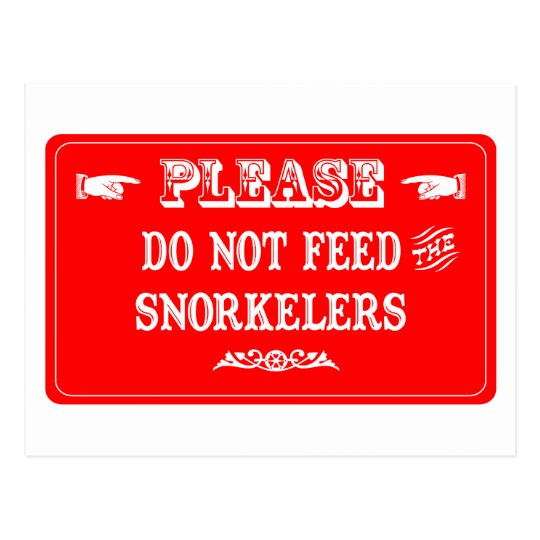 Do Not Feed The Snorkelers Postcard