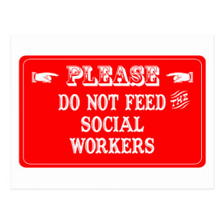 Do Not Feed The Social Workers Postcard