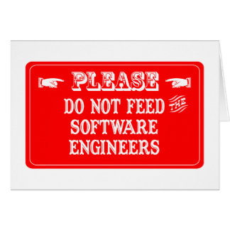 Do Not Feed The Software Engineers Card