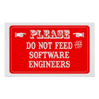 Do Not Feed The Software Engineers Poster
