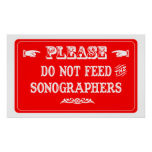 Do Not Feed The Sonographers Poster