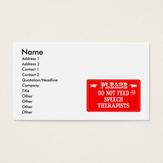 Do Not Feed The Speech Therapists Business Card