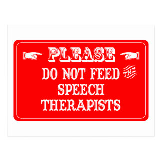 Do Not Feed The Speech Therapists Postcard