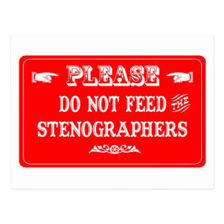 Do Not Feed The Stenographers Postcard
