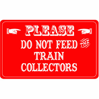 Do Not Feed The Train Collectors Photo Sculpture Ornament