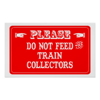 Do Not Feed The Train Collectors Poster