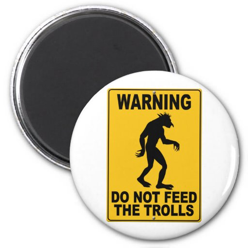 Do Not Feed the Trolls 2 Inch Round Magnet