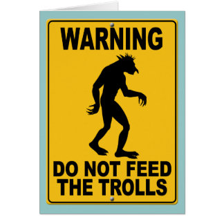 Do Not Feed the Trolls Card
