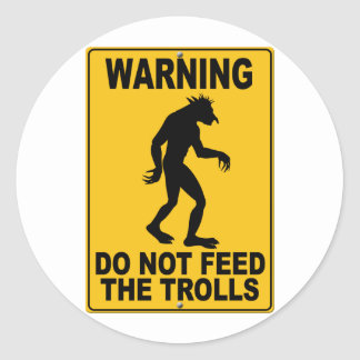 Do Not Feed the Trolls Classic Round Sticker